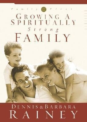 Growing a Spiritually Strong Family als Buch