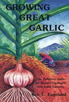 Growing Great Garlic als Taschenbuch