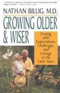 Growing Older & Wiser: Coping with Expectations, Challenges, and Change in the Later Years als Taschenbuch