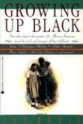 Growing Up Black: From Slave Days to the Present: 25 African-Americans Reveal the Trials and Triumphs of Their Childhoods als Taschenbuch