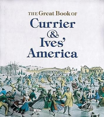 Great Book of Currier and Ives' America als Taschenbuch