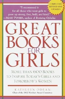 Great Books for Girls: More Than 600 Books to Inspire Today's Girls and Tomorrow's Women als Taschenbuch