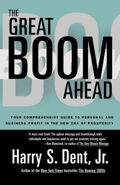 Great Boom Ahead: Your Guide to Personal & Business Profit in the New Era of Prosperity als Taschenbuch