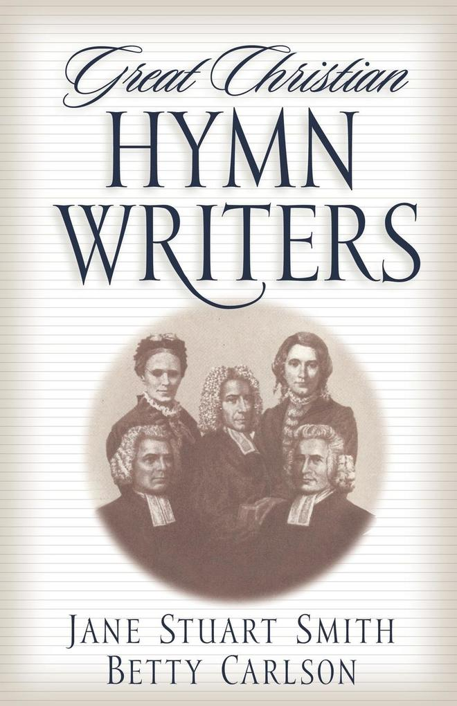 Great Christian Hymn Writers als Taschenbuch