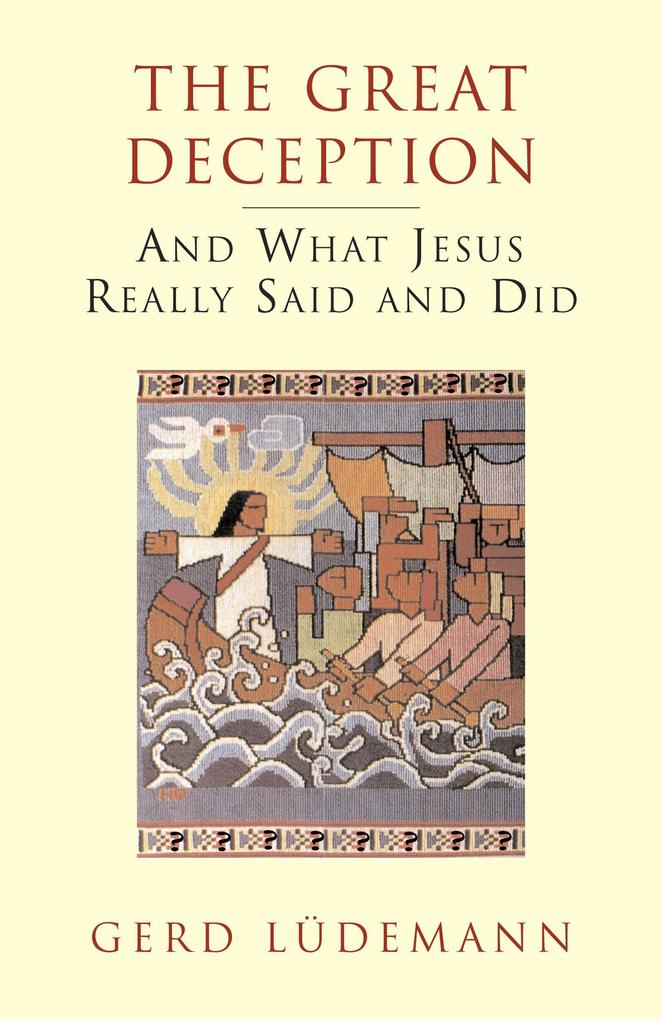 The Great Deception: And What Jesus Really Said and Did als Taschenbuch
