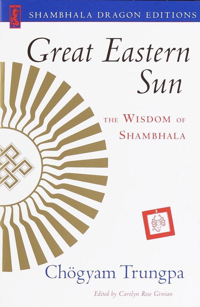 Great Eastern Sun: The Wisdom of Shambhala als Taschenbuch