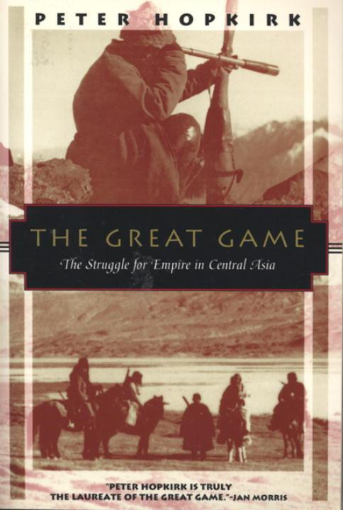 The Great Game: The Struggle for Empire in Central Asia als Taschenbuch