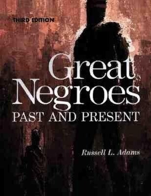 Great Negroes: Past and Present: Volume One als Taschenbuch