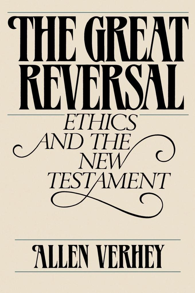 The Great Reversal: Ethics and the New Testament als Taschenbuch