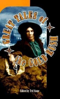 Great Tales of the Gold Rush als Taschenbuch