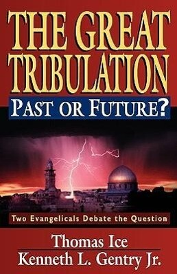 Great Tribulation: Past or Future?, the als Taschenbuch