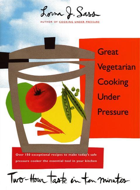 Great Vegetarian Cooking Under Pressure als Buch