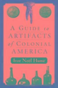 A Guide to Artifacts of Colonial America als Taschenbuch