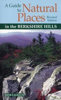 A Guide to Natural Places in the Berkshire Hills, Revised als Taschenbuch