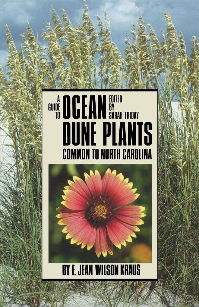 A Guide to Ocean Dune Plants Common to North Carolina als Taschenbuch