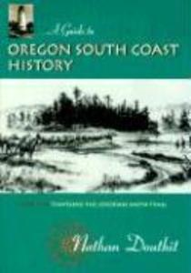 A Guide to Oregon South Coast History: Traveling the Jedediah Smith Trail als Taschenbuch