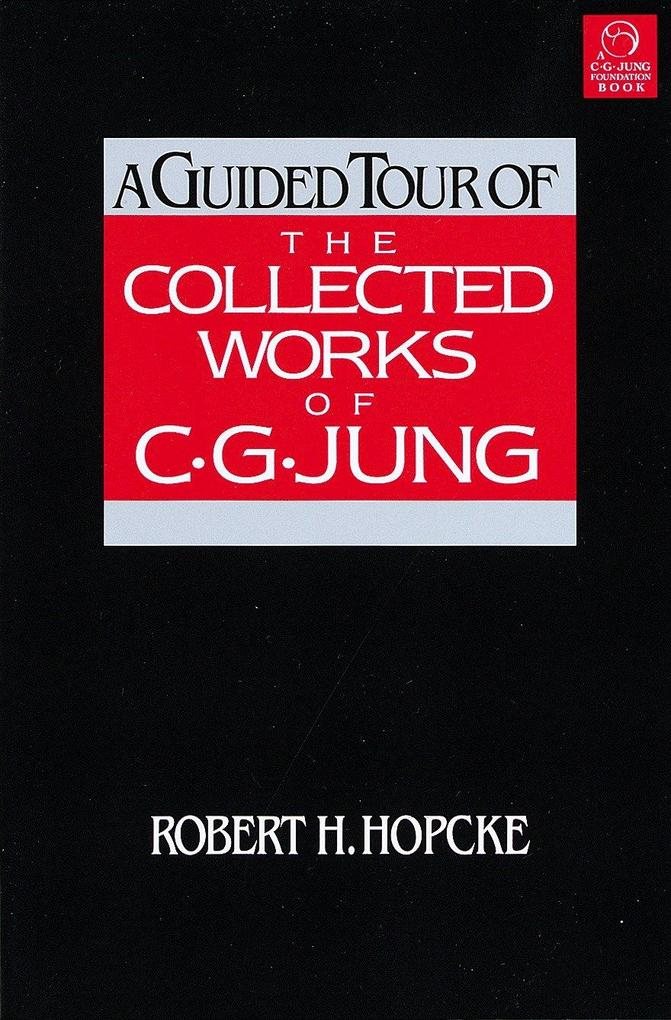 A Guided Tour of the Collected Works of C.G. Jung als Taschenbuch