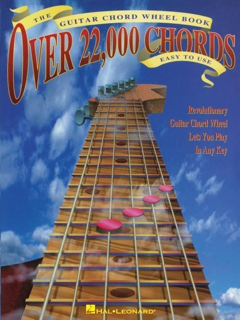 The Guitar Chord Wheel Book: Over 22,000 Chords! als Taschenbuch
