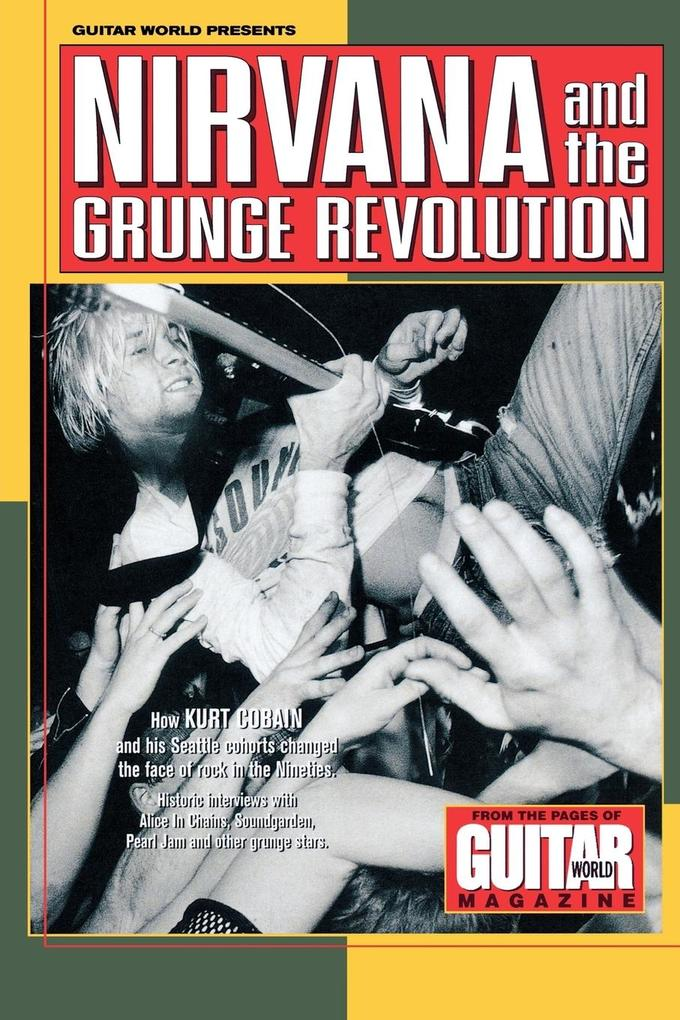 Guitar World Presents Nirvana and the Grunge Revolution als Taschenbuch