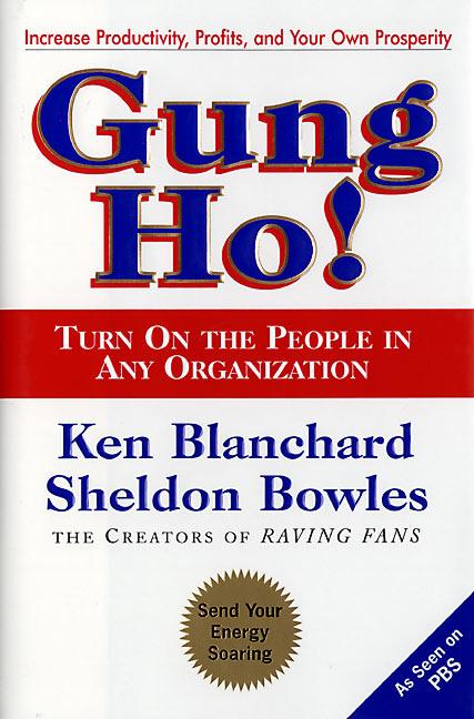 Gung Ho!: Turn on the People in Any Organization als Buch