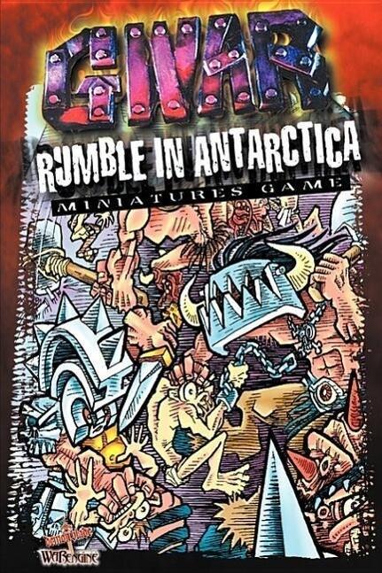 Gwar Rumble in Antarctica: Miniature Game als Taschenbuch