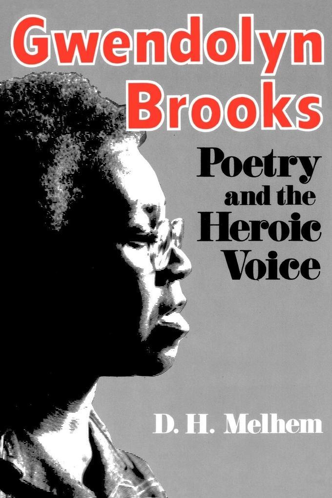 Gwendolyn Brooks Poetry & the Heroic Voice als Taschenbuch