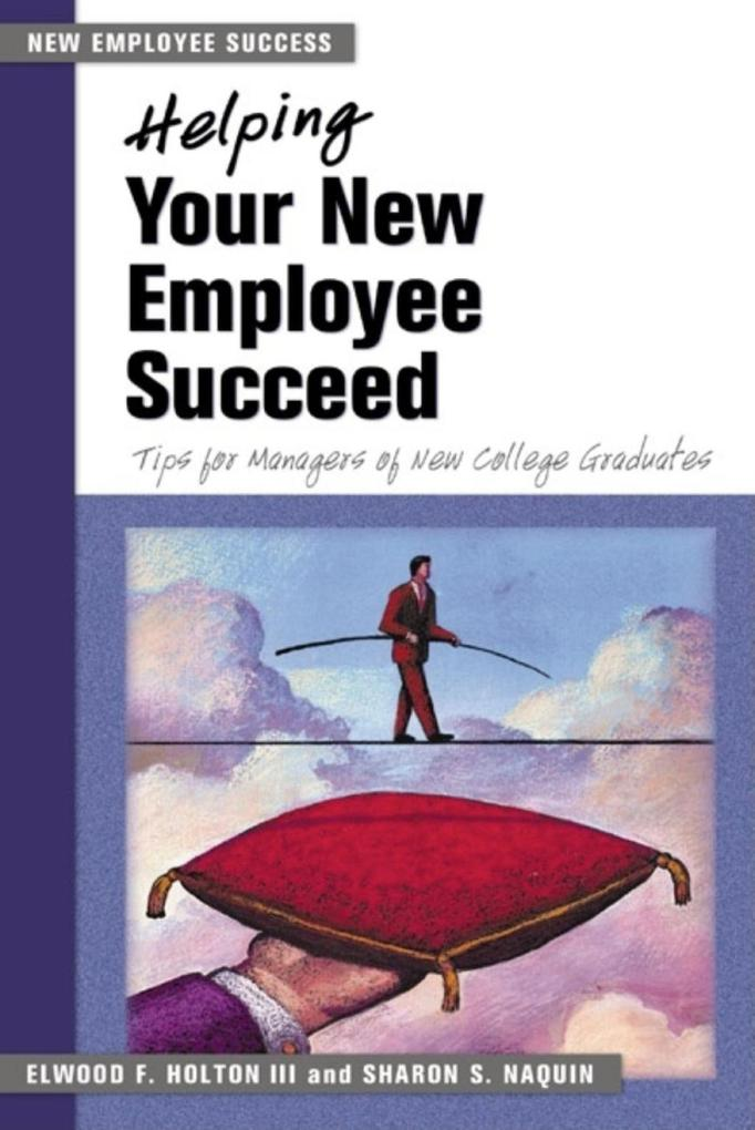 Helping Your New Employee Succeed: Tips for Managers of New College Graduates als Taschenbuch