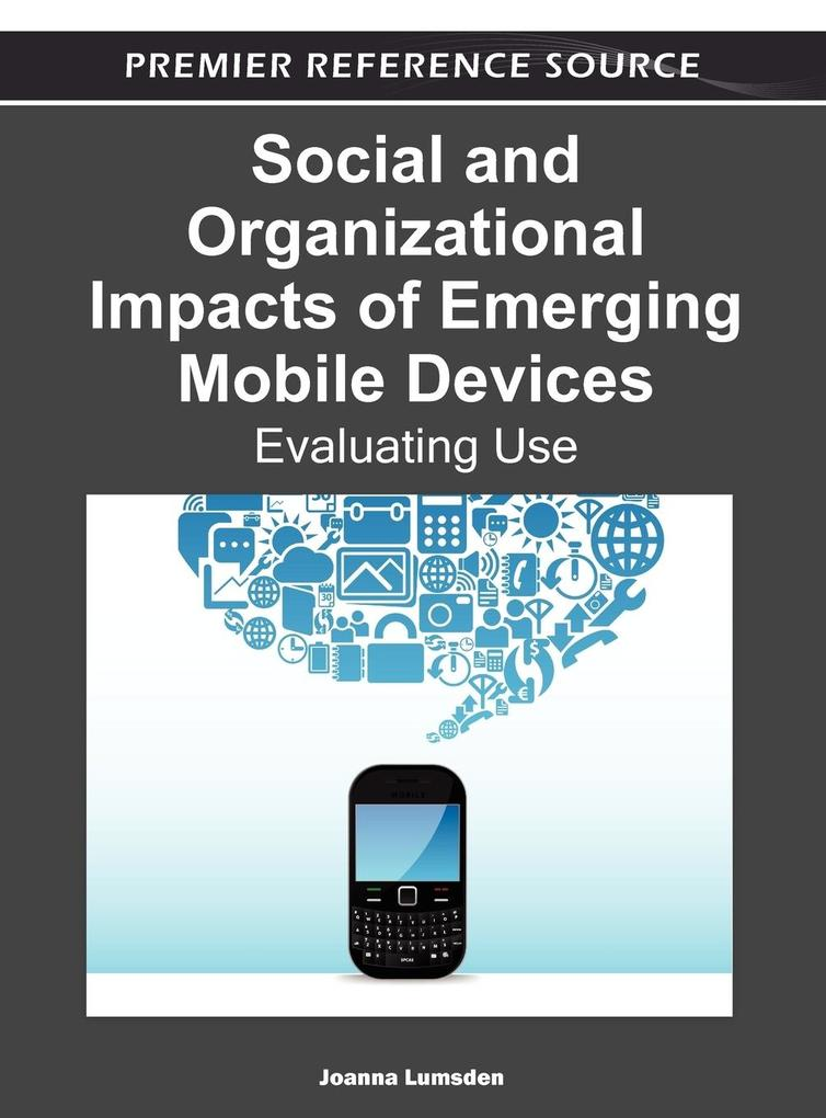 Social and Organizational Impacts of Emerging Mobile Devices