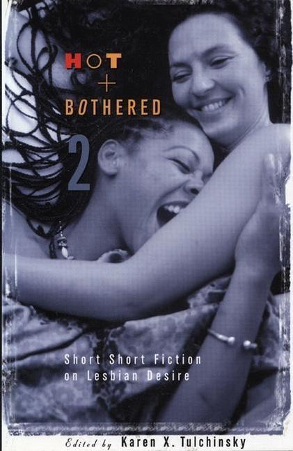 Hot & Bothered 2: Short Short Fiction on Lesbian Desire als Taschenbuch