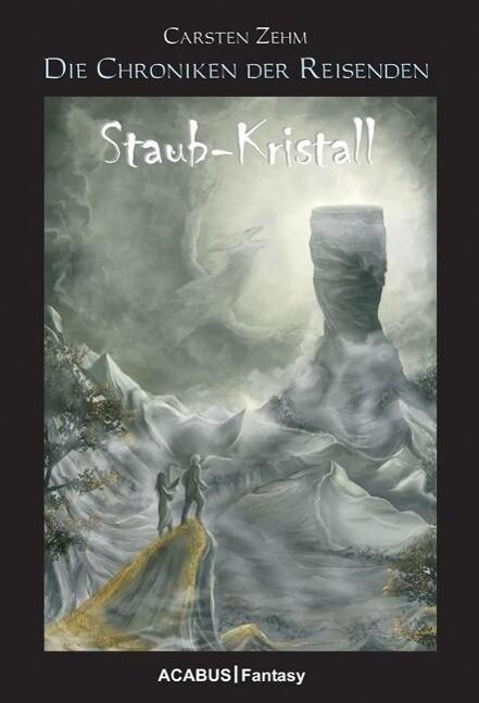 Die Chroniken der Reisenden. Staub-Kristall als eBook