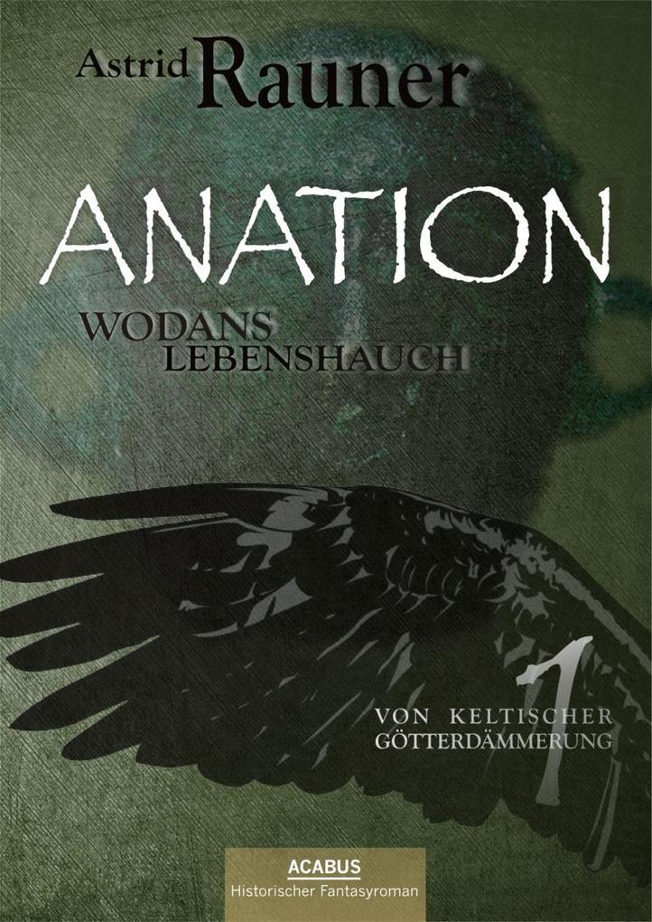 Anation - Wodans Lebenshauch. Von keltischer Götterdämmerung 1 als eBook