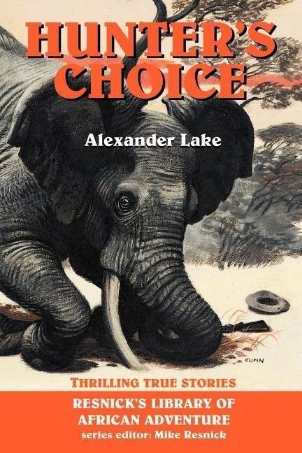 Hunter's Choice: Thrilling True Stories als Taschenbuch