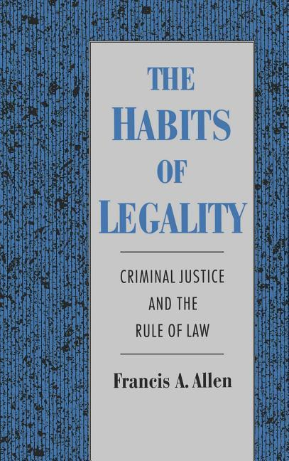 The Habits of Legality: Criminal Justice and the Rule of the Law als Buch