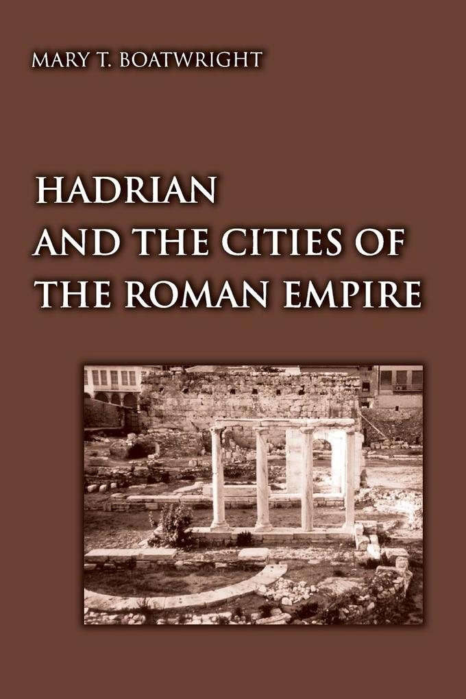 Hadrian and the Cities of the Roman Empire als Buch