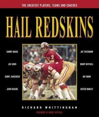 Hail Redskins: A Celebration of the Greatest Players, Teams, and Coaches als Buch