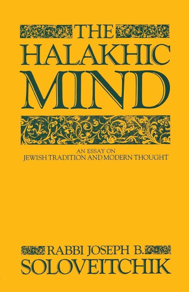 The Halakhic Mind: An Essay on Jewish Tradition and Modern Thought als Taschenbuch