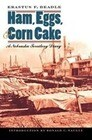 Ham, Eggs, and Corn Cake: A Nebraska Territory Diary