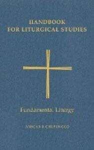 Handbook for Liturgical Studies, Volume II: Fundamental Liturgy als Buch