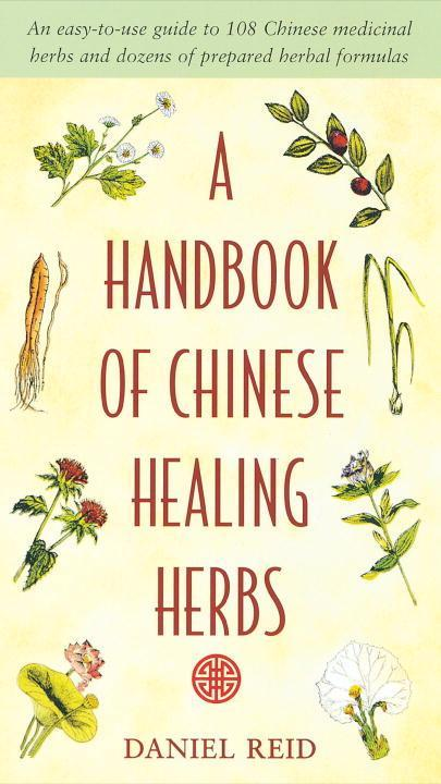 A Handbook of Chinese Healing Herbs als Taschenbuch