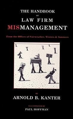 The Handbook of Law Firm Mismanagement: From the Offices of Fairweather, Winters & Sommers als Taschenbuch