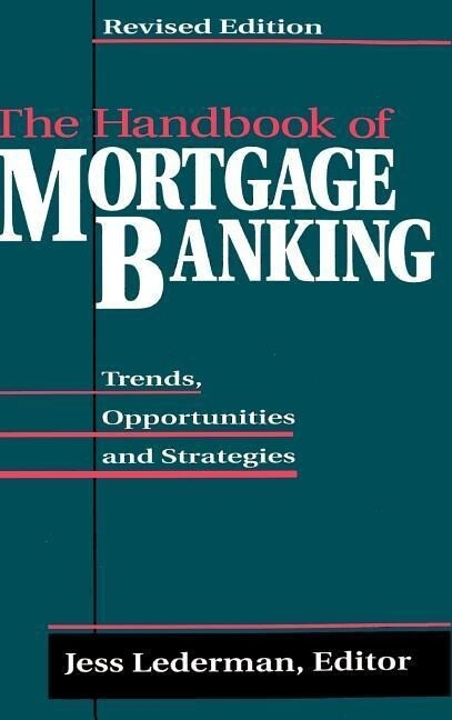 The Handbook of Mortgage Banking: Trends, Opportunities, and Strategies als Buch