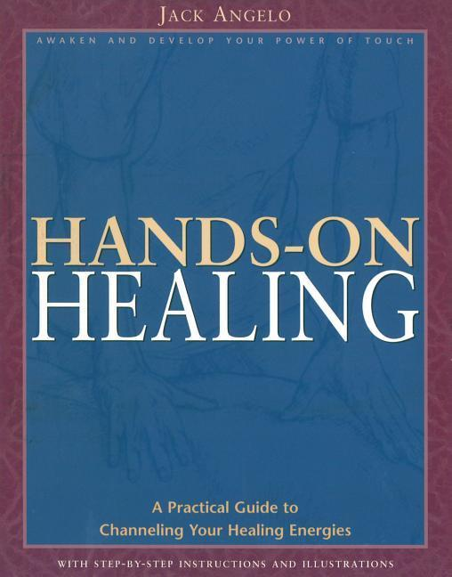 Hands-On Healing: A Practical Guide to Channeling Your Healing Energies als Taschenbuch