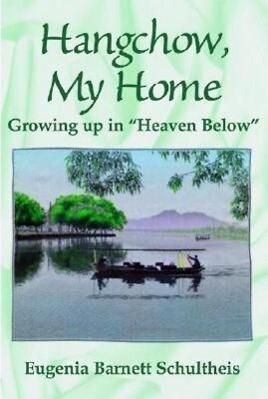 Hangchow, My Home: Growing Up in Heaven Below als Taschenbuch