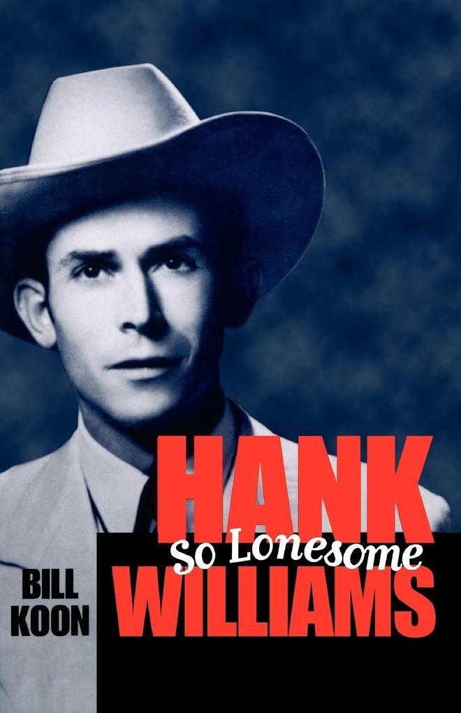 Hank Williams, So Lonesome als Taschenbuch