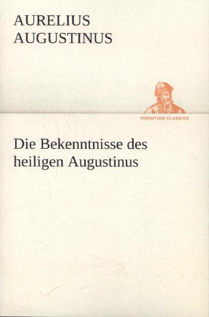 Die Bekenntnisse des heiligen Augustinus als Buch