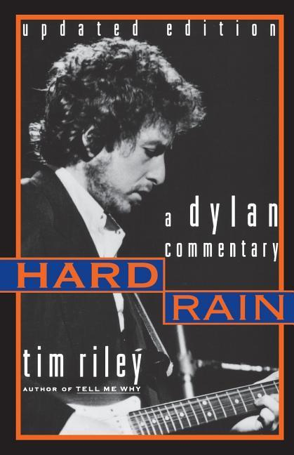 Hard Rain: A Dylan Commentary als Taschenbuch