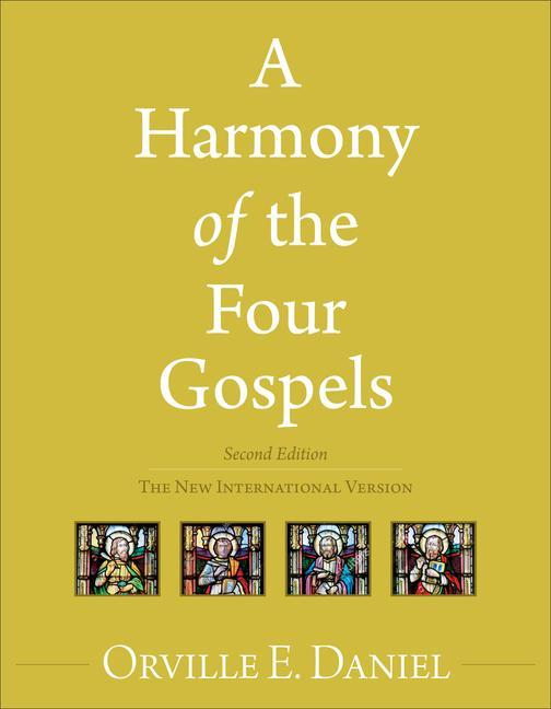 A Harmony of the Four Gospels: The New International Version als Taschenbuch