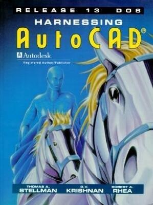 Harnessing AutoCAD Release 13 DOS als Taschenbuch