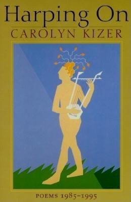 Harping on: Poems, 1985-1995 als Taschenbuch