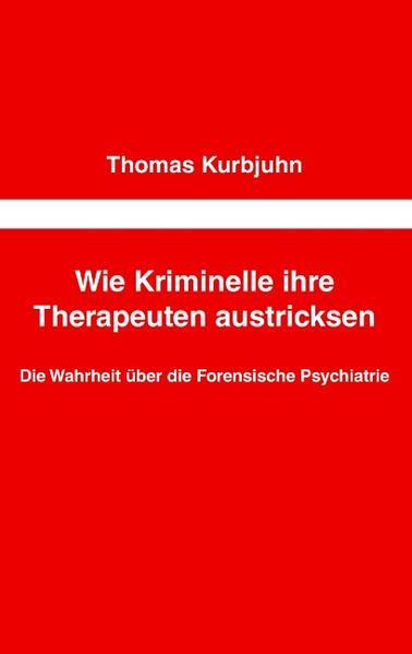 Wie Kriminelle ihre Therapeuten austricksen